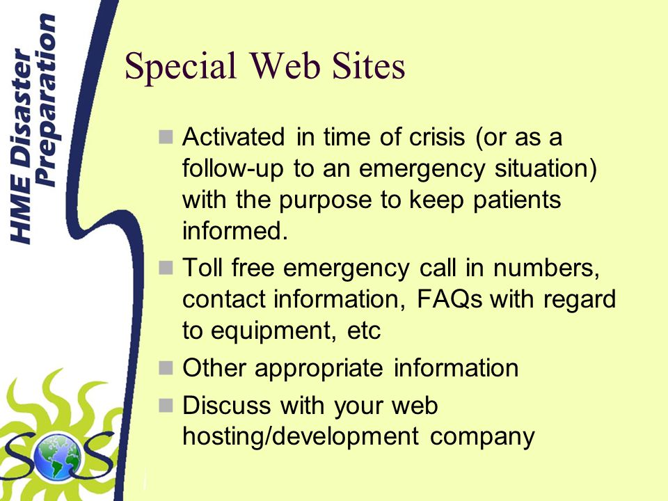 Special Web Sites Activated in time of crisis (or as a follow-up to an emergency situation) with the purpose to keep patients informed.