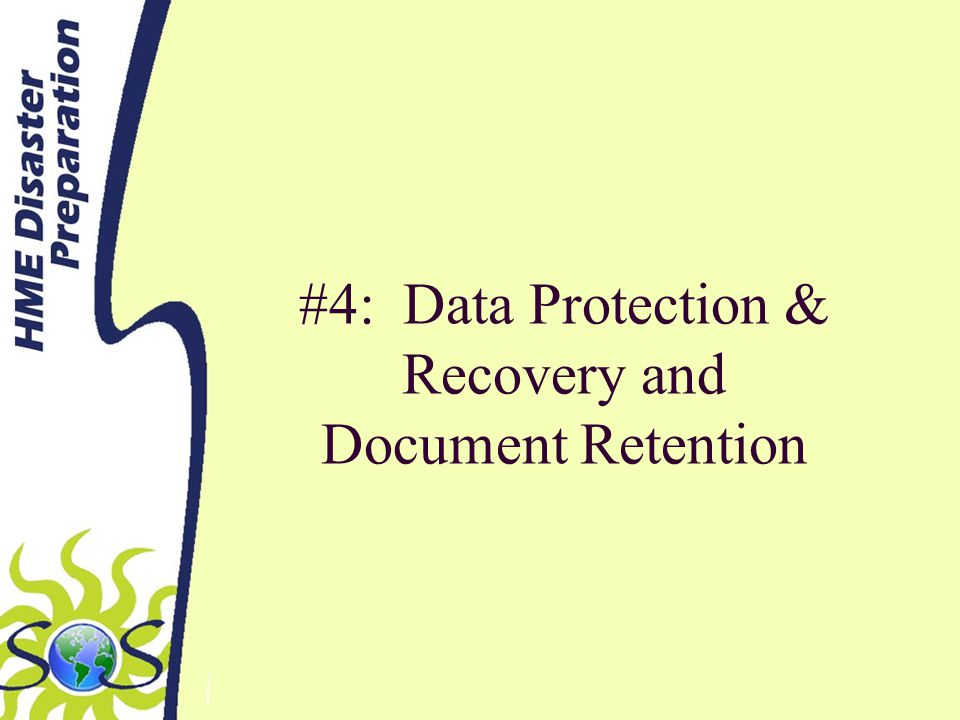 #4: Data Protection & Recovery and Document Retention