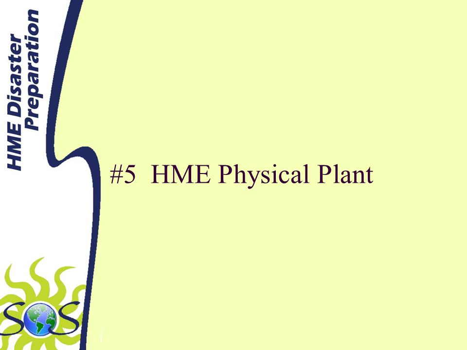 #5 HME Physical Plant