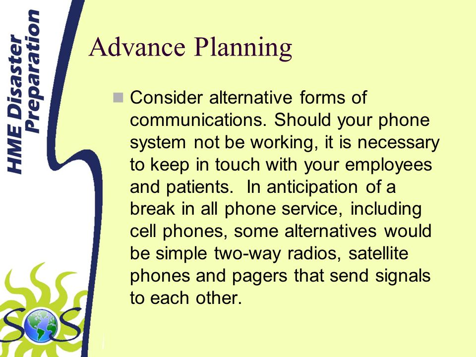 Advance Planning Consider alternative forms of communications.