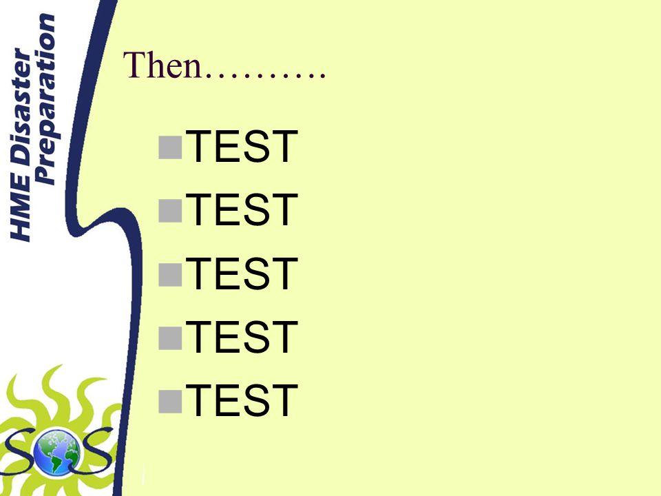 Then………. TEST