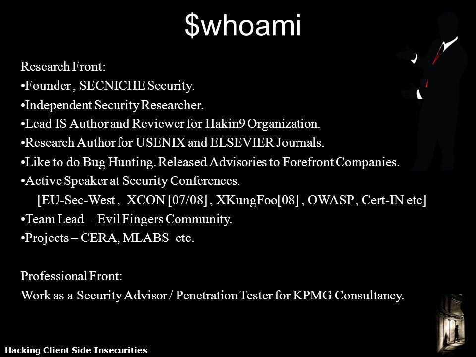 Research Front: Founder, SECNICHE Security. Independent Security Researcher. Lead IS Author and Reviewer for Hakin9 Organization. Research Author for
