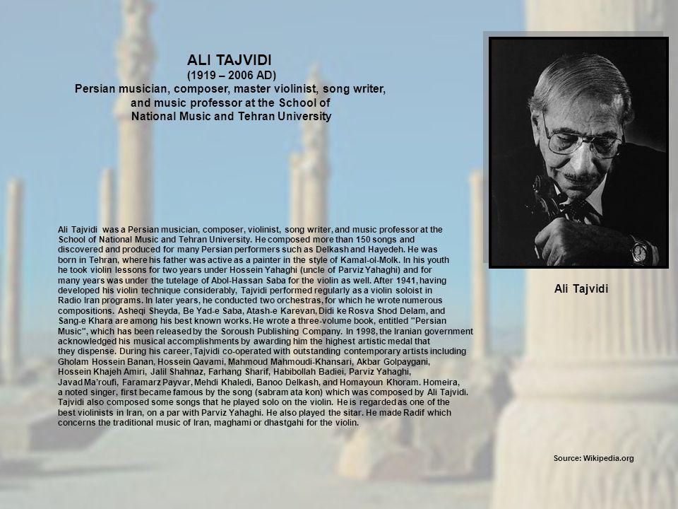 Ali Tajvidi Ali Tajvidi was a Persian musician, composer, violinist, song writer, and music professor at the School of National Music and Tehran Unive