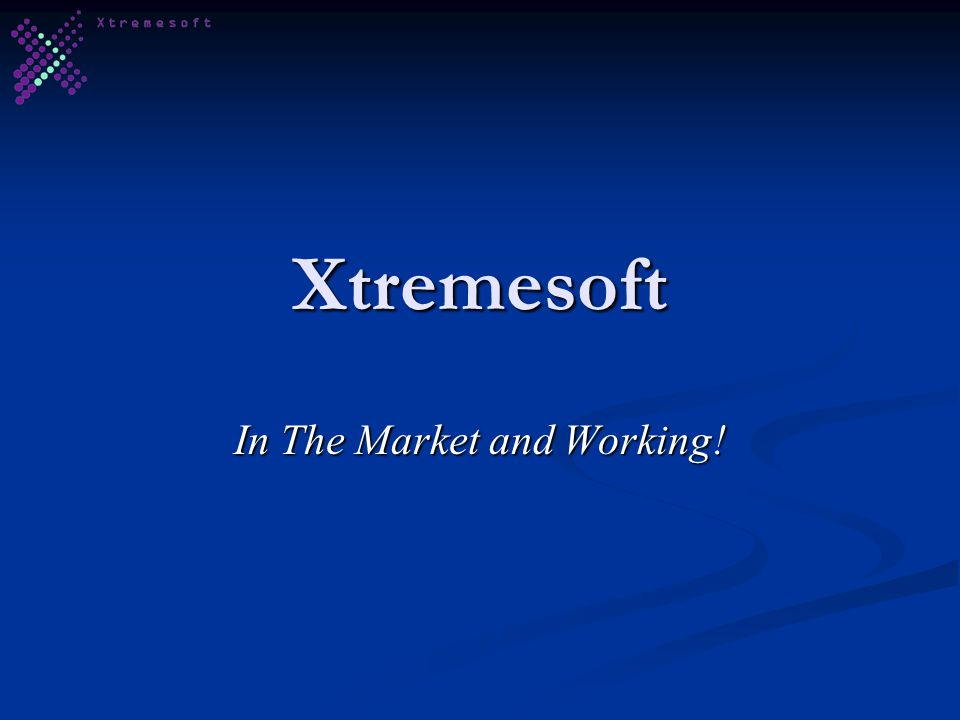 Xtremesoft In The Market and Working!