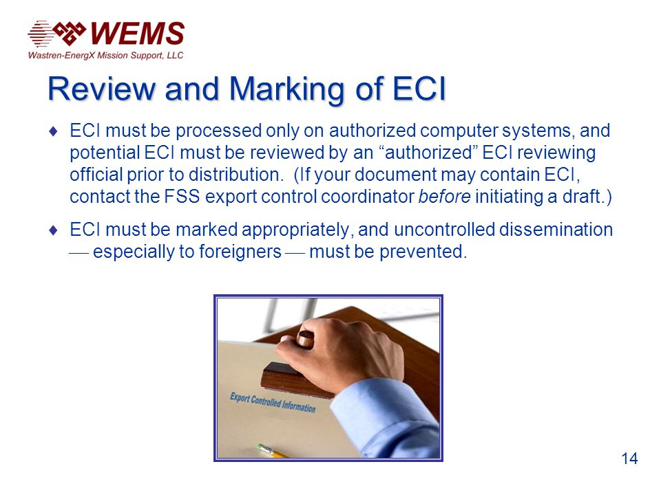 ECI must be processed only on authorized computer systems, and potential ECI must be reviewed by an authorized ECI reviewing official prior to distrib