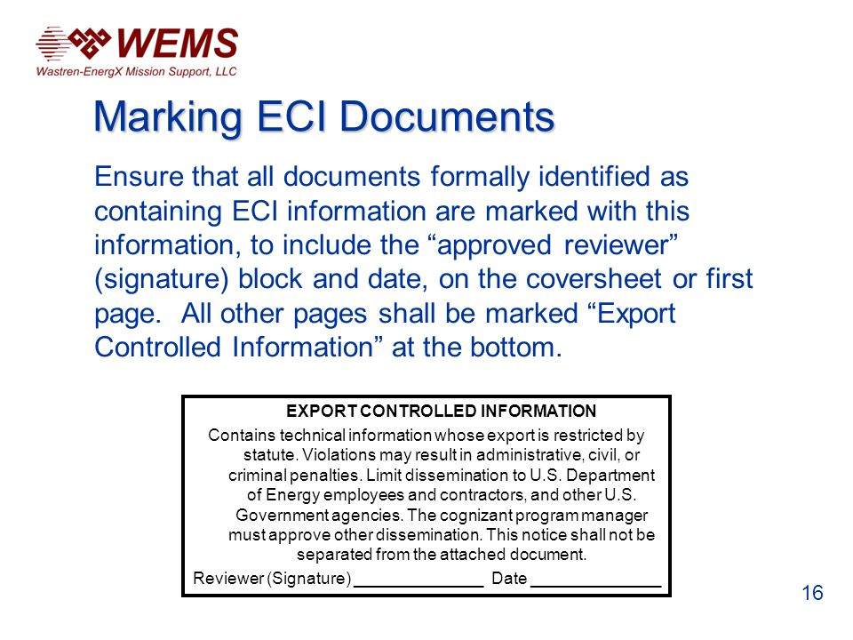 Ensure that all documents formally identified as containing ECI information are marked with this information, to include the approved reviewer (signature) block and date, on the coversheet or first page.