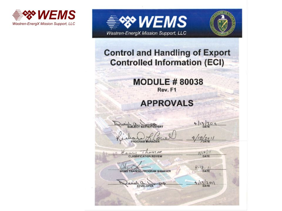 WEMS requests for proposal (RFPs), requests for information (RFIs), and responses to vendor questions (however, it is unlikely WEMS will issue ECI procurements under its current scope) D&D drawings, certain legacy documents, and records turned over from USEC Procurements for computer software (many popular software programs are made by foreign companies or foreign persons; such programs must not interface with ECI) Examples of Things That May Be Subject to Export Control 12