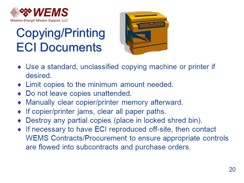 Use a standard, unclassified copying machine or printer if desired.
