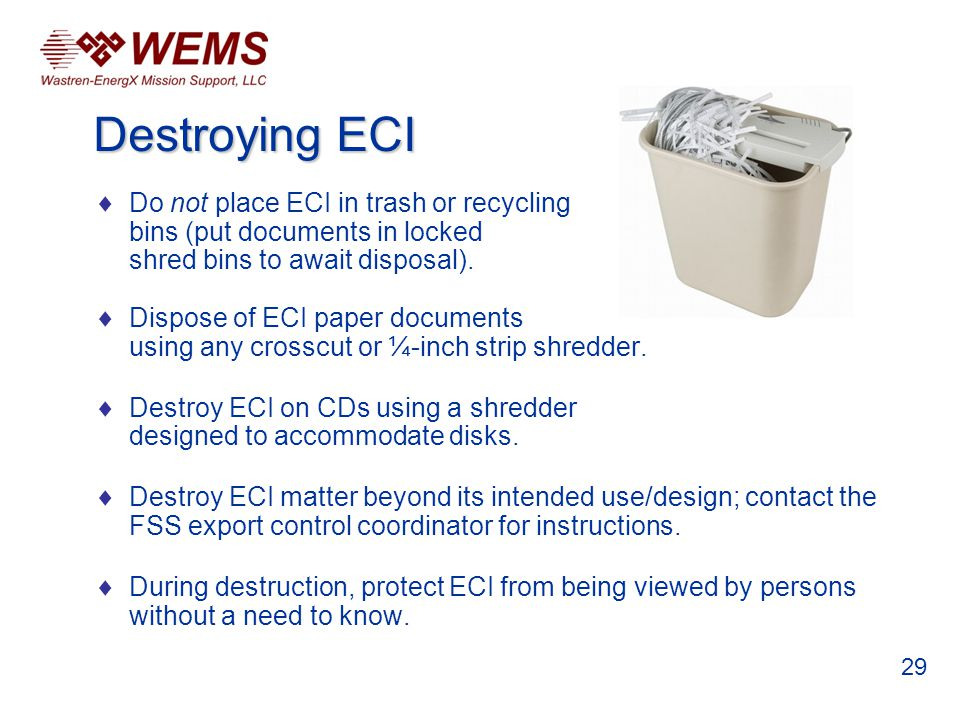 Do not place ECI in trash or recycling bins (put documents in locked shred bins to await disposal).