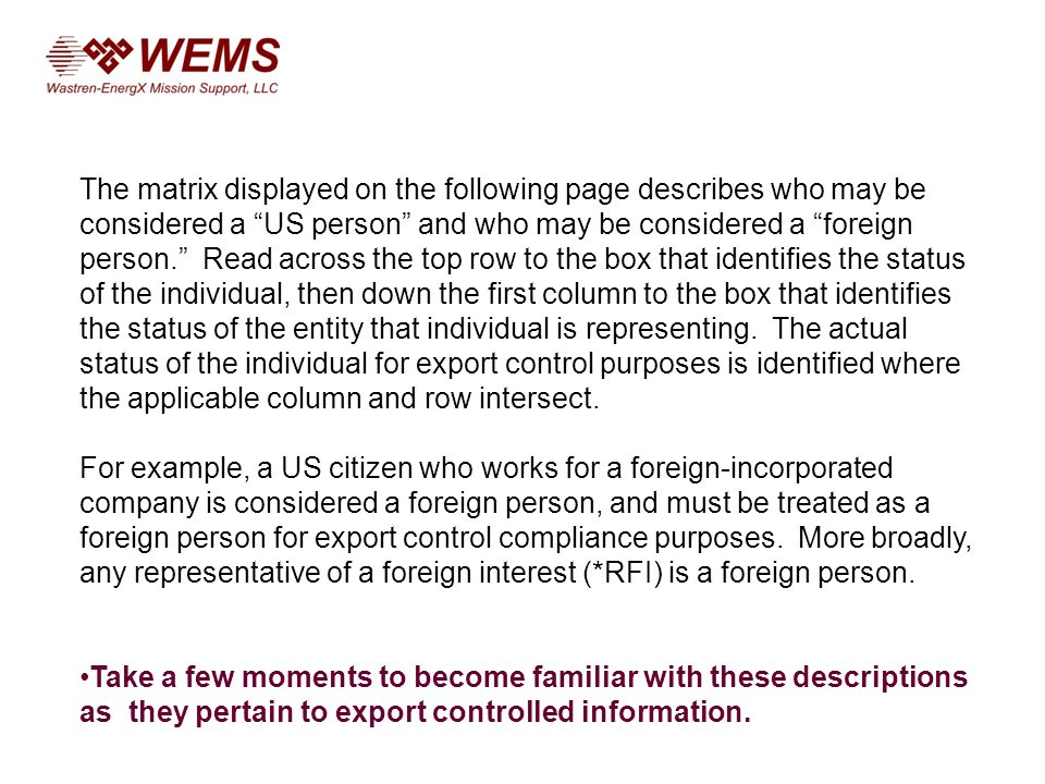 The matrix displayed on the following page describes who may be considered a US person and who may be considered a foreign person. Read across the top