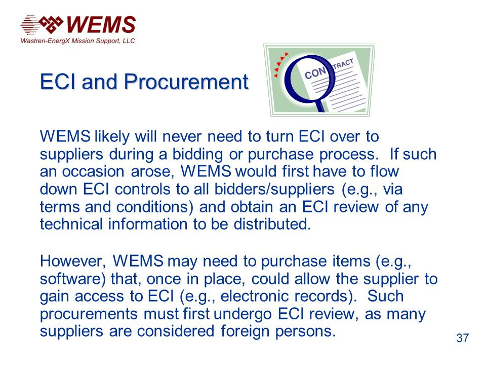 WEMS likely will never need to turn ECI over to suppliers during a bidding or purchase process. If such an occasion arose, WEMS would first have to fl