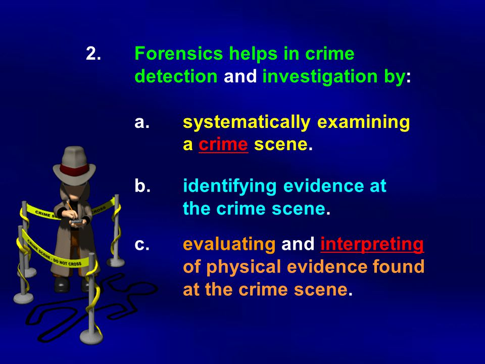 5.Whenever drugs or poisons are involved in a crime, the investigating agency may obtain the services of a toxicologist.