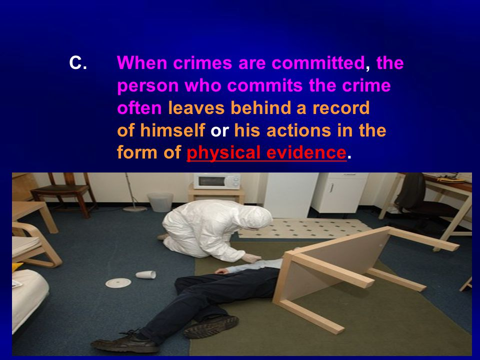 1.Forensic science is most commonly used to investigate criminal cases involving a victim, such as assault, robbery, kidnapping, rape, or murder.