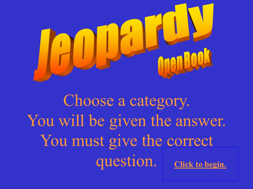 Choose a category.You will be given the answer. You must give the correct question.