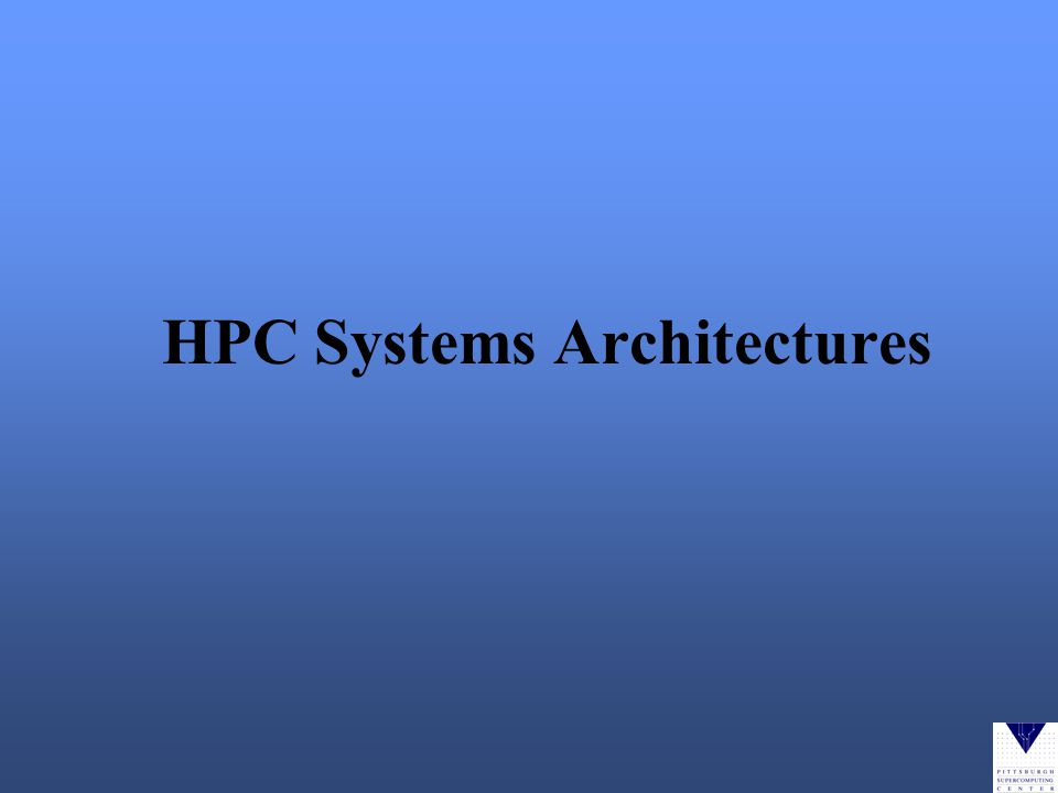 HPC Systems Architectures