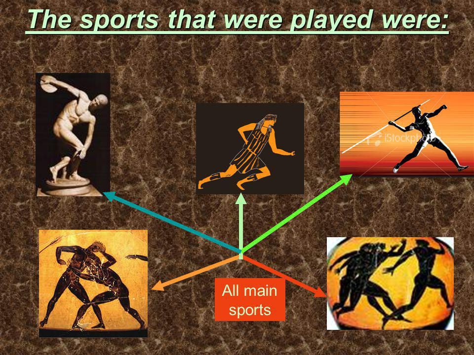 The sports that were played were: All main sports