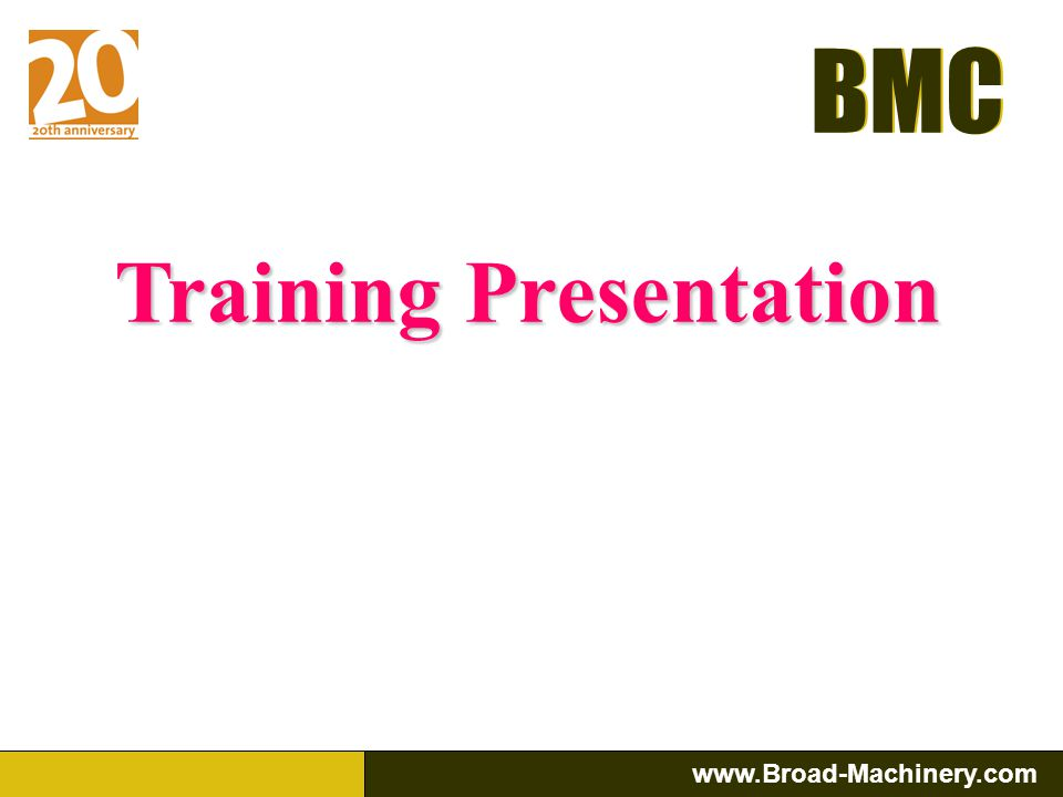 BMC www.Broad-Machinery.com BMC There are 3 associated components, Main drive, Steering Clutch and Steering Brake.