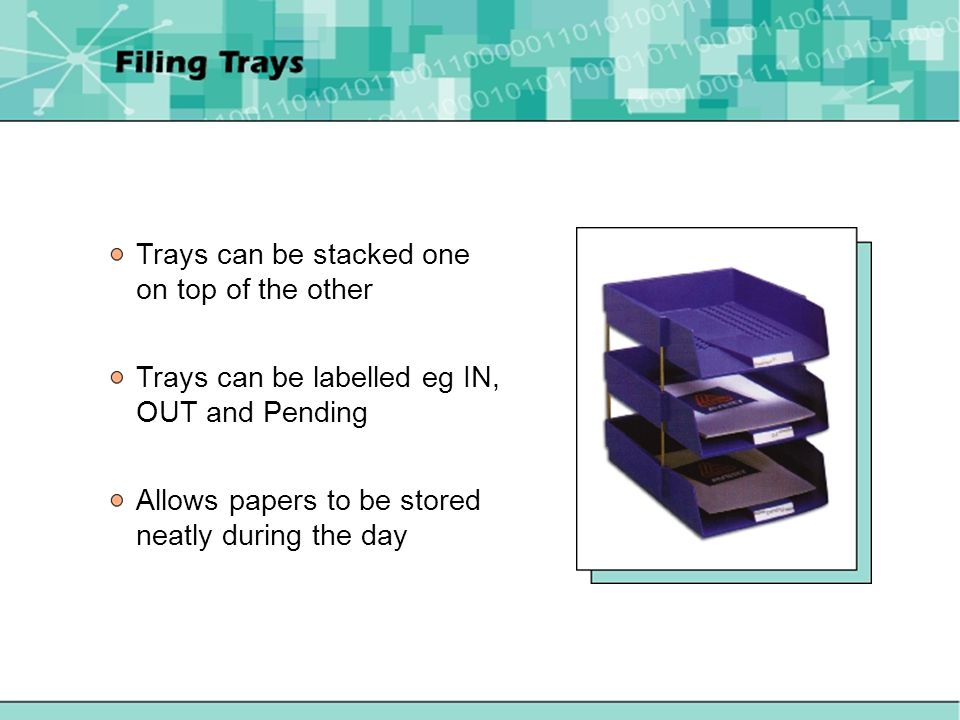 Trays can be stacked one on top of the other Trays can be labelled eg IN, OUT and Pending Allows papers to be stored neatly during the day