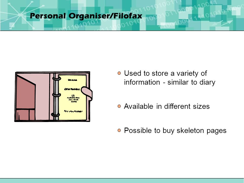 Used to store a variety of information - similar to diary Available in different sizes Possible to buy skeleton pages