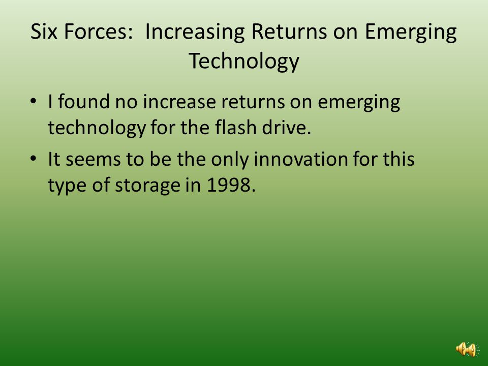 Six Forces: Increasing Returns on Obsolete Technologys Original Emergence There was not another innovation that came out at the same time as the zip drive.