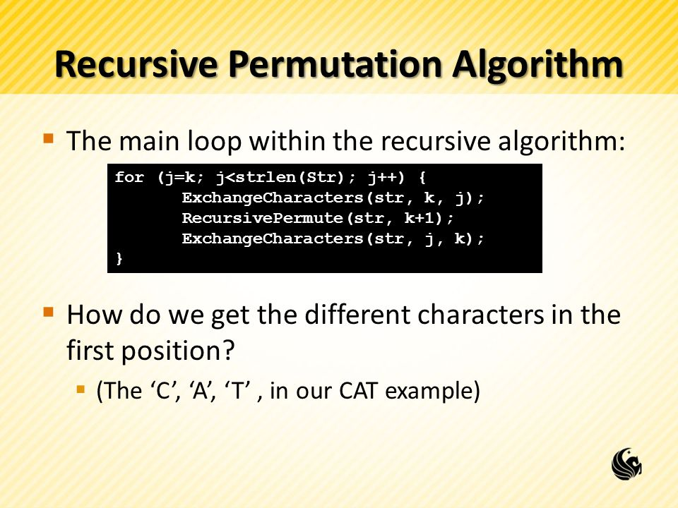 Recursive Permutation Algorithm The main loop within the recursive algorithm: How do we get the different characters in the first position? (The C, A,