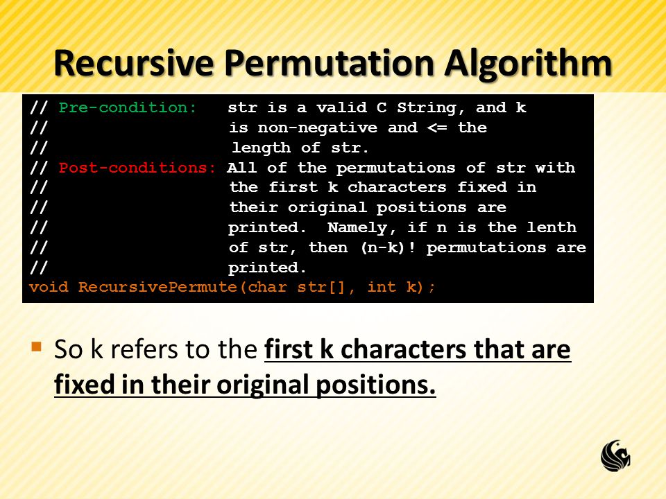 Recursive Permutation Algorithm So k refers to the first k characters that are fixed in their original positions. // Pre-condition: str is a valid C S