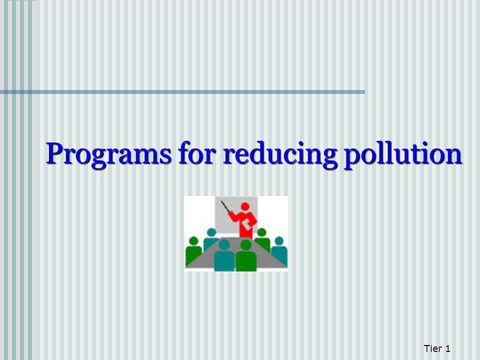 Programs for reducing pollution Tier 1