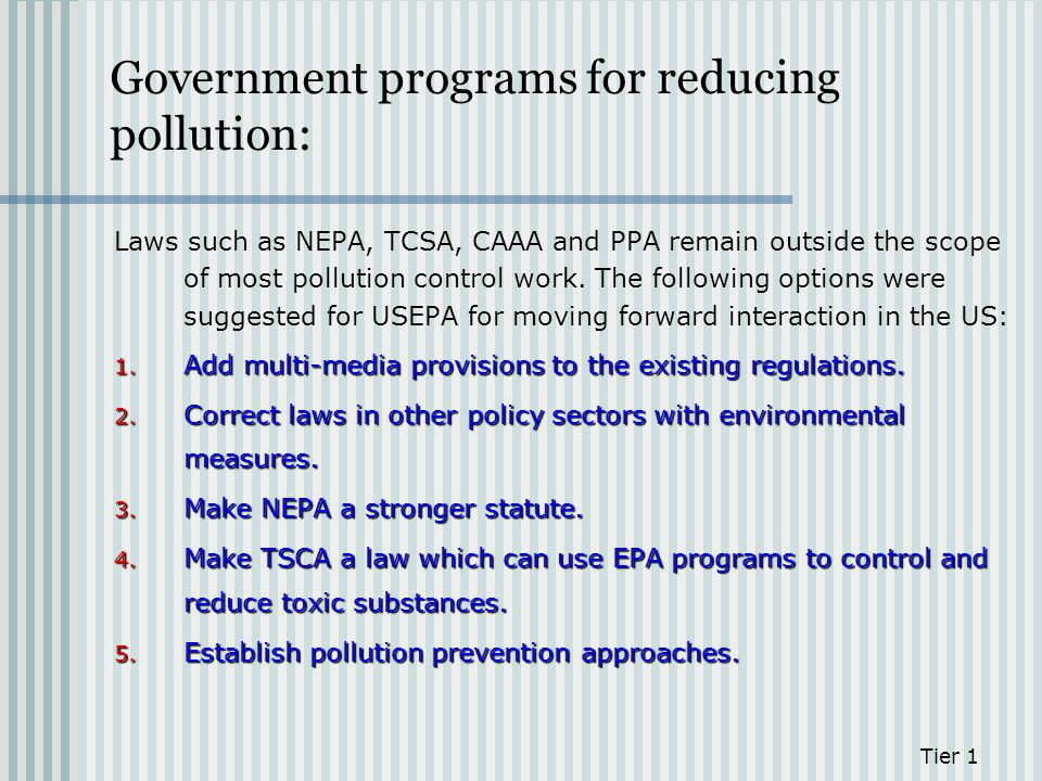 Laws such as NEPA, TCSA, CAAA and PPA remain outside the scope of most pollution control work. The following options were suggested for USEPA for movi