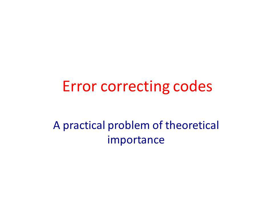 Hamming code [7,4,3] 2 Encoding: x Gx Decoding: compute s=Hy If the output it (000) - no error Otherwise – column index of s is the corrupted bit.