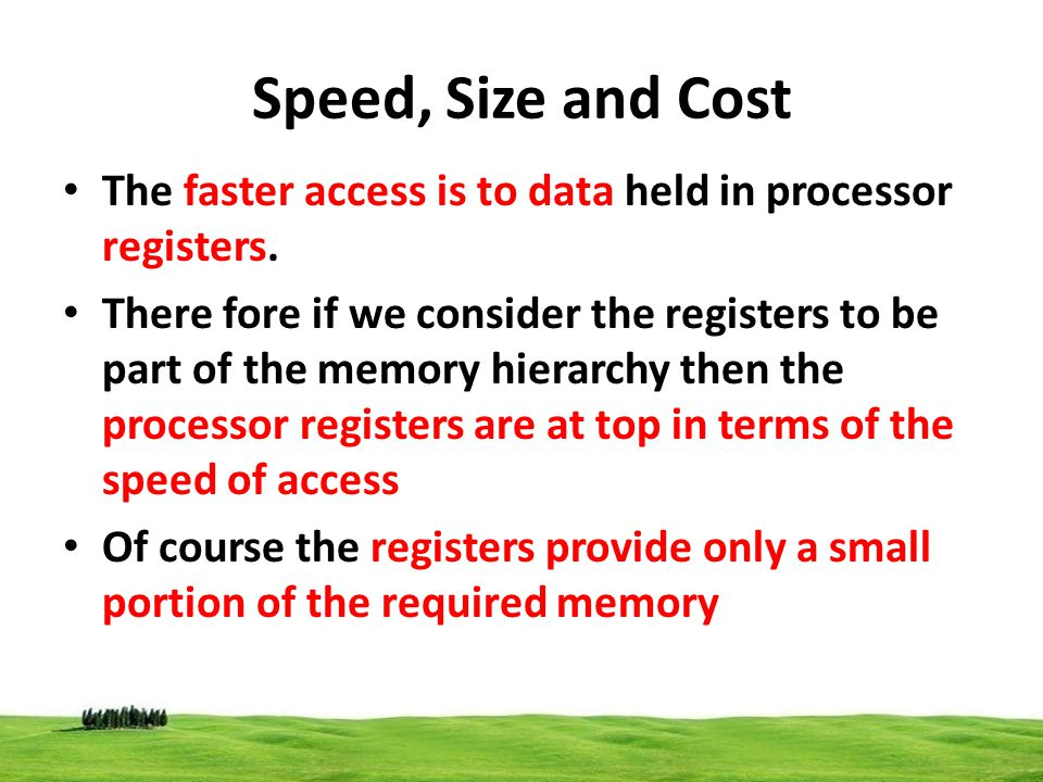 The faster access is to data held in processor registers. There fore if we consider the registers to be part of the memory hierarchy then the processo