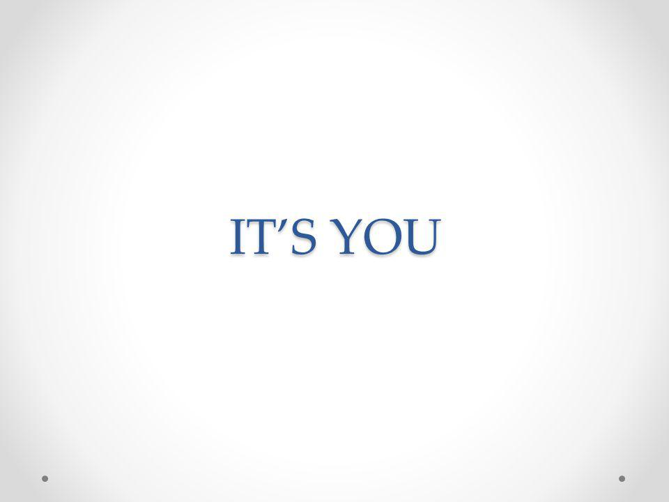 ITS YOU