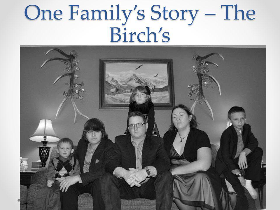 One Familys Story – The Birchs