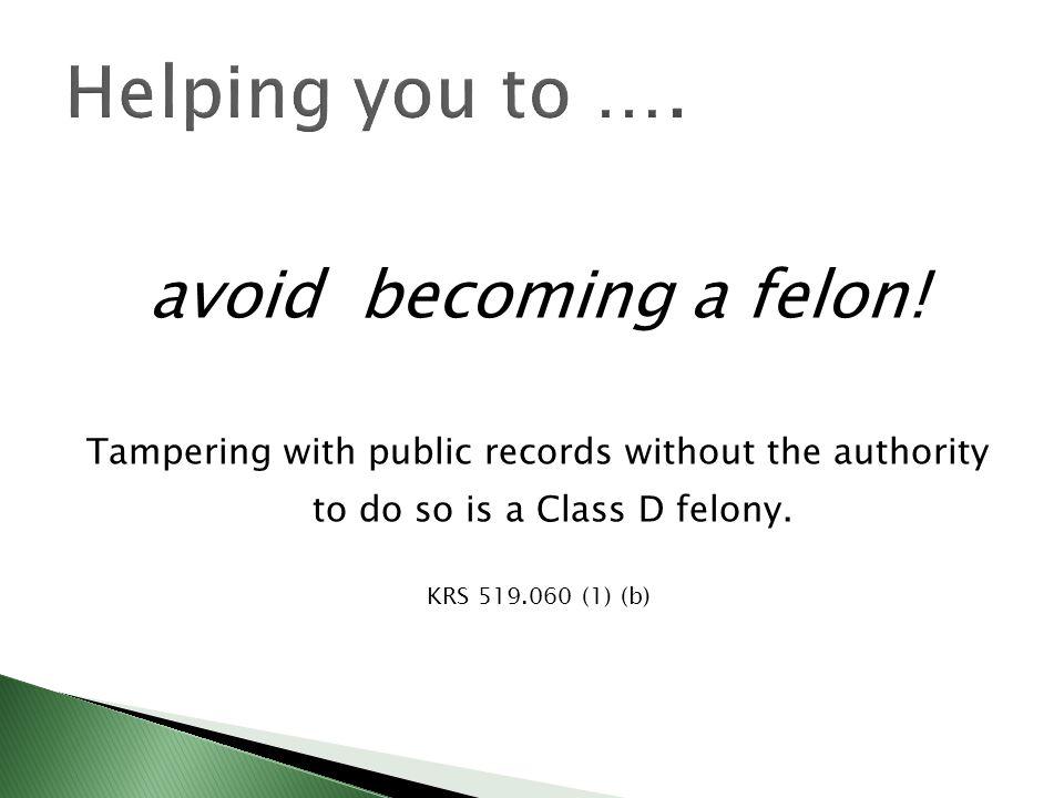 avoid becoming a felon.