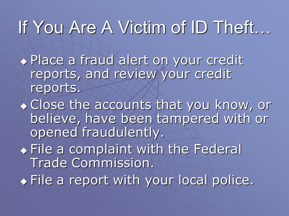 Place a fraud alert on your credit reports, and review your credit reports.