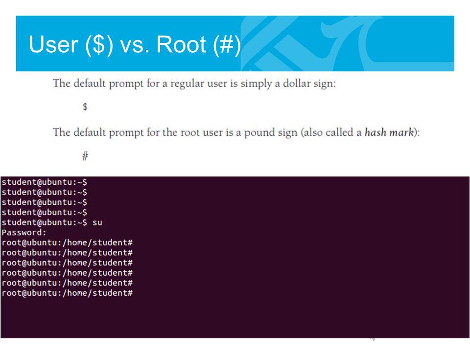 User ($) vs. Root (#)