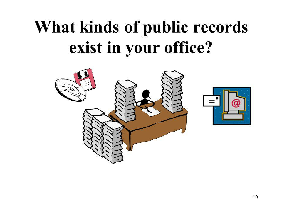 10 What kinds of public records exist in your office