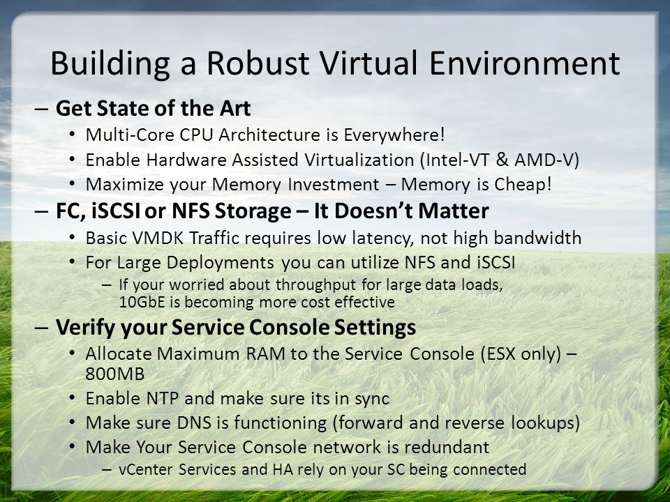 Building a Robust Virtual Environment – Get State of the Art Multi-Core CPU Architecture is Everywhere! Enable Hardware Assisted Virtualization (Intel