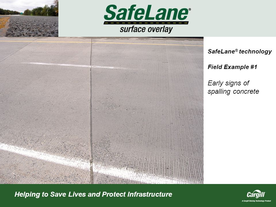Helping to Save Lives and Protect Infrastructure SafeLane ® technology Field Example #1 Early signs of spalling concrete