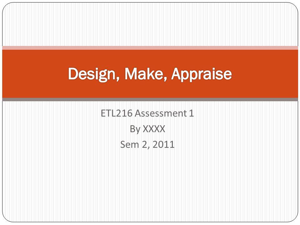 ETL216 Assessment 1 By XXXX Sem 2, 2011