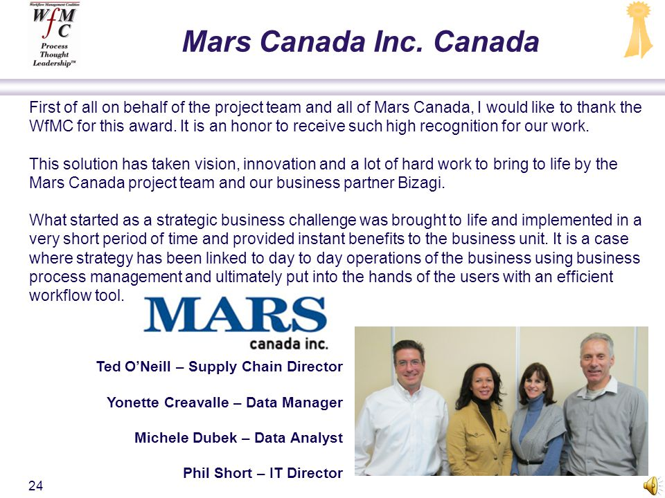 Gold Award Mars Canada Inc., Canada nominated by Bizagi Limited, UK North America 23