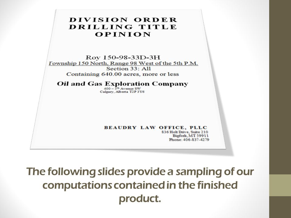 The following slides provide a sampling of our computations contained in the finished product.