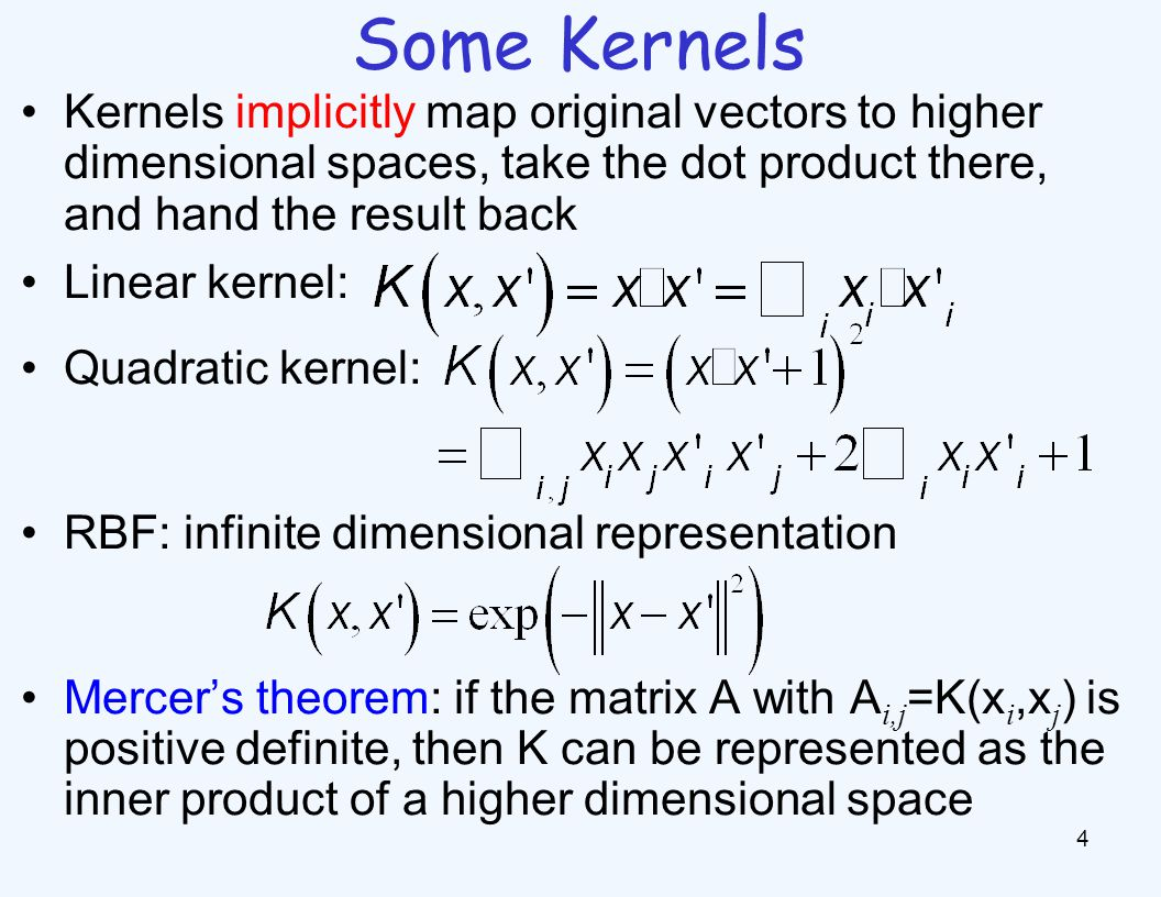 Some Kernels 4 Kernels implicitly map original vectors to higher dimensional spaces, take the dot product there, and hand the result back Linear kerne