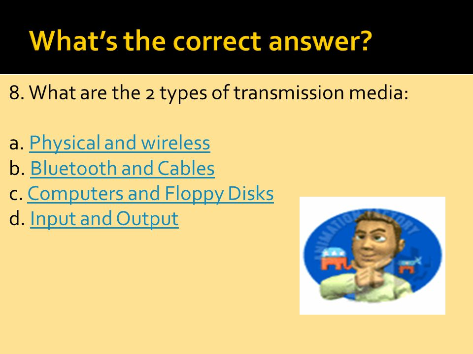 7. Another name for the term communications channel is: a.