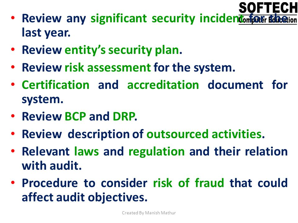 Review any significant security incident for the last year. Review entitys security plan. Review risk assessment for the system. Certification and acc