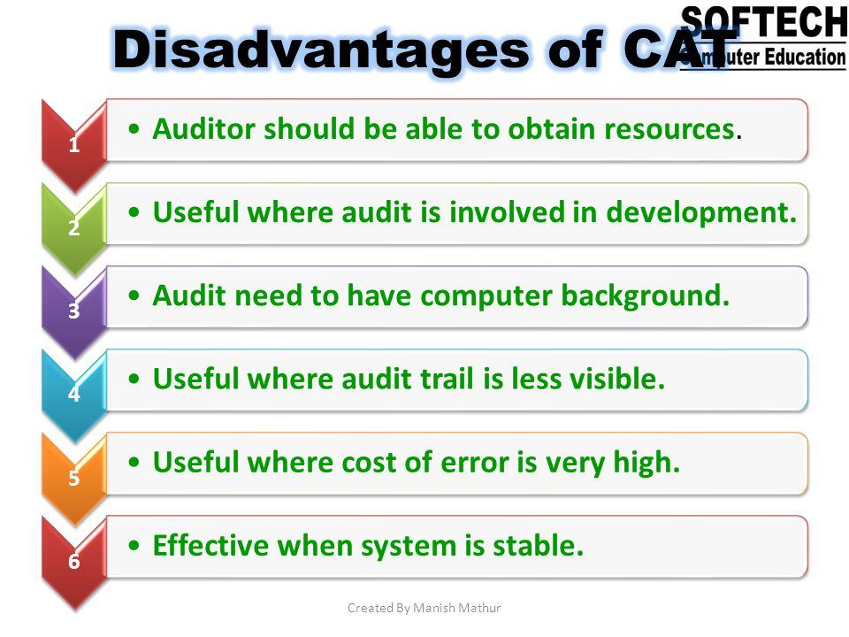 1 Auditor should be able to obtain resources. 2 Useful where audit is involved in development. 3 Audit need to have computer background. 4 Useful wher