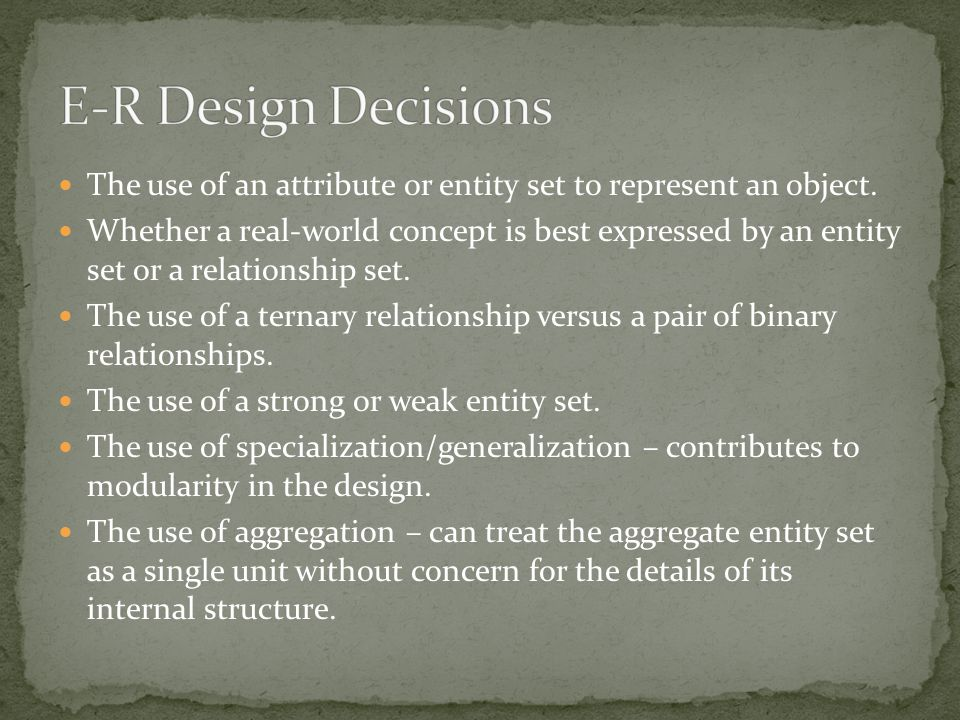 The use of an attribute or entity set to represent an object. Whether a real-world concept is best expressed by an entity set or a relationship set. T