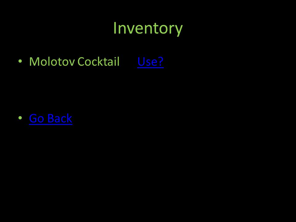 Inventory Molotov Cocktail Use Use Go Back