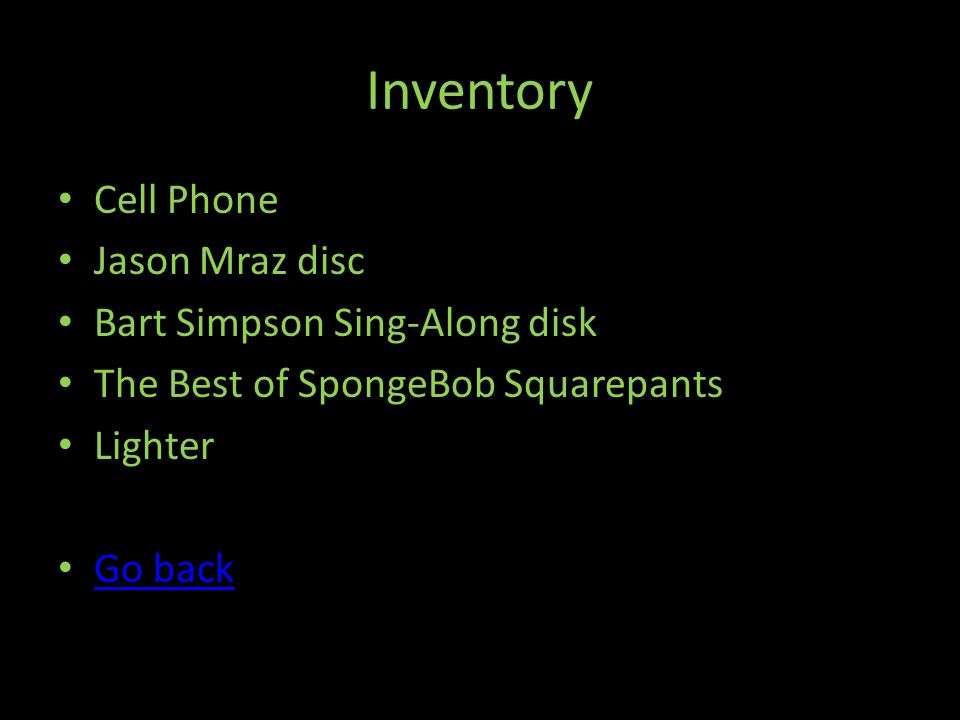Inventory Cell Phone Jason Mraz disc Bart Simpson Sing-Along disk The Best of SpongeBob Squarepants Lighter Go back