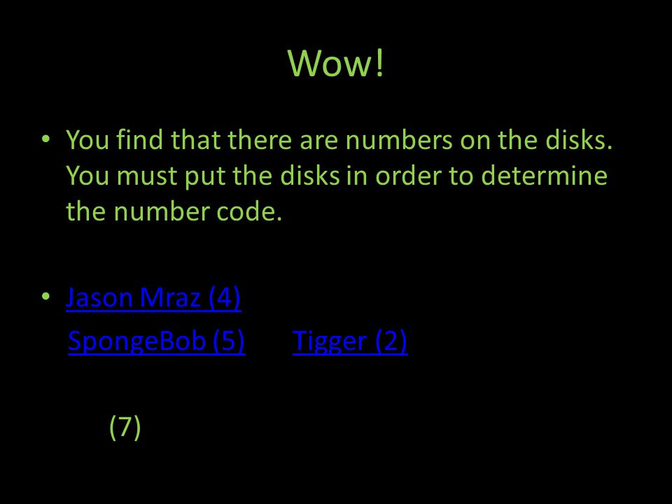 Wow. You find that there are numbers on the disks.