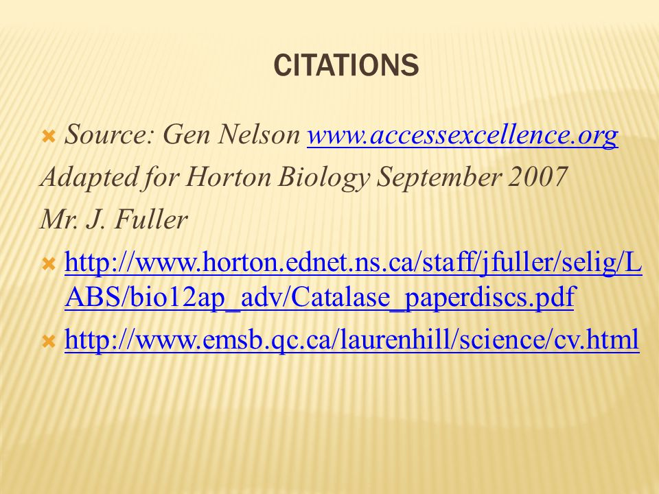 CITATIONS Source: Gen Nelson www.accessexcellence.orgwww.accessexcellence.org Adapted for Horton Biology September 2007 Mr.